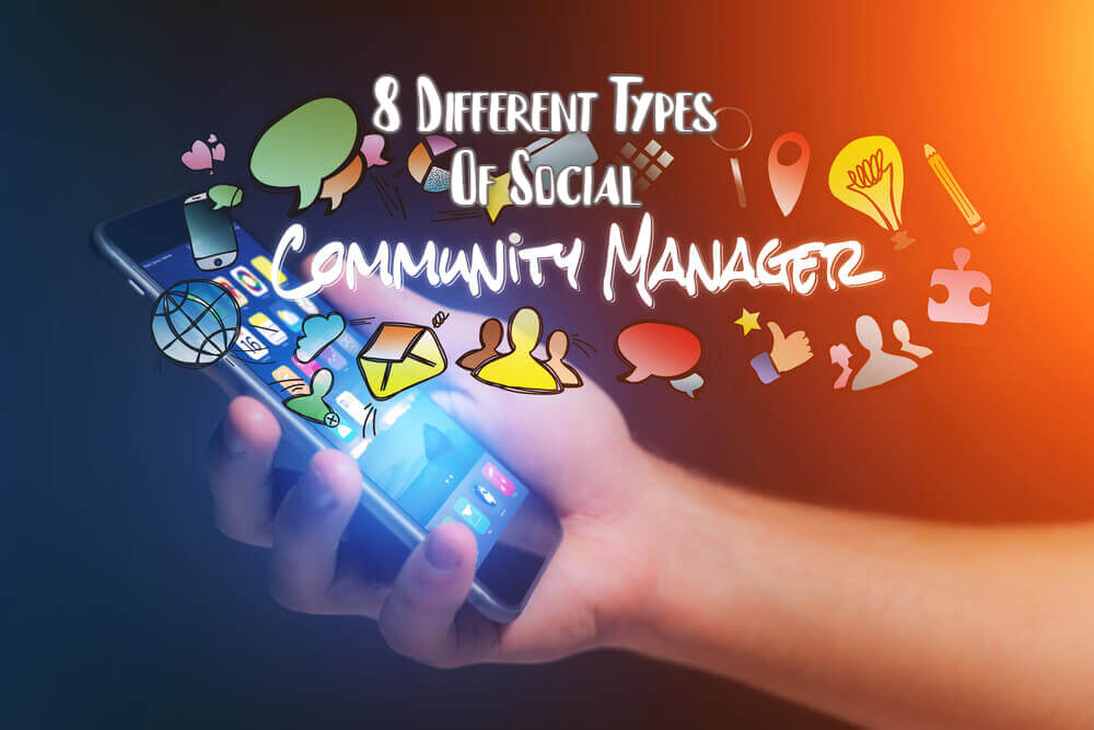 Different Types Of Social Community Managers